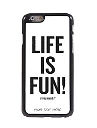 Personalized Phone Case - Life is Fun Design Metal Case for iPhone 6