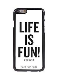 персонализированные телефон случае - жизнь весело дизайн металлический корпус для Iphone 6